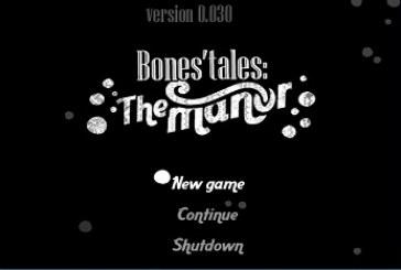 Bones' Tales: The Manor – New Version 0.030 [RPG][English]